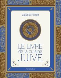 Claudia Roden - Le livre de la cuisine juive.