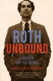 Claudia Roth Pierpont - Roth Unbound - A Writer and His Books.