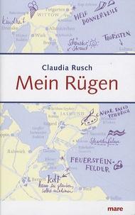 Claudia Rusch - Mein Rügen.