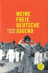 Claudia Rusch - Meine Freie Deutsche Jugend.