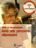 Claudia Strauss - Vivre et communiquer avec une personne dépressive - Des moyens simples mais efficaces pour garder le contact.