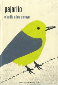 Claudia Ulloa Donoso - Pajarito.