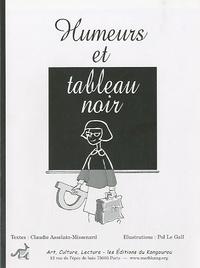 Claudie Asselain-Missenard - Humeurs et tableau noir.