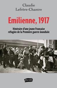 Coachingcorona.ch Emilienne, 1917 itinéraire d'une jeune française refugiée de la Première Guerre mondiale Image