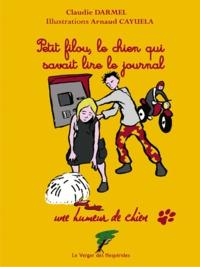 Claudie Darmel et Arnaud Cayuela - Petit filou, le chien qui savait lire le journal.