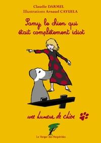 Claudie Darmel - Samy, le chien qui était complètement idiot.