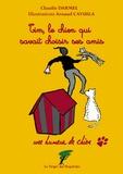Claudie Darmel et Arnaud Cayuela - Tim, le chien qui savait choisir ses amis - Une humeur de chien.