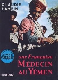 Claudie Fayein - Une Française médecin au Yémen.