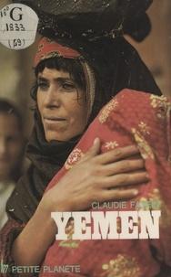 Claudie Fayein et A. Bertaud - Yémen - République arabe du Yémen, République démocratique et populaire du Yémen.