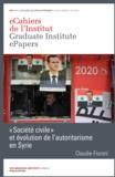 Claudie Fioroni - «Société civile» et évolution de l'autoritarisme en Syrie.