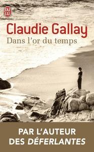 Claudie Gallay - Dans l'or du temps.