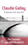 Claudie Gallay - L'amour est une île.