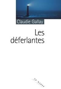 Claudie Gallay - Les déferlantes.