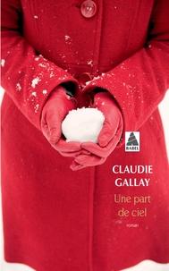 Claudie Gallay - Une part de ciel.