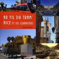 Claudie Gardon - Au fil du tram's - Nice et ses quartiers.