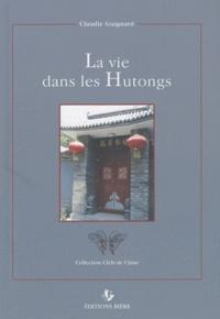 Claudie Guignard - La vie dans les Hutongs.