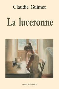 Claudie Guimet - La luceronne.