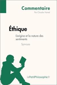 Claudie Hamel et  Lepetitphilosophe - Éthique de Spinoza - L'origine et la nature des sentiments (Commentaire) - Comprendre la philosophie avec lePetitPhilosophe.fr.