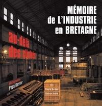Claudie Herbaut et Bernard André - Mémoire de l'industrie en Bretagne.