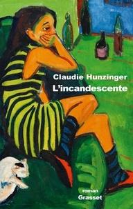 Claudie Hunzinger - L'incandescente - roman.