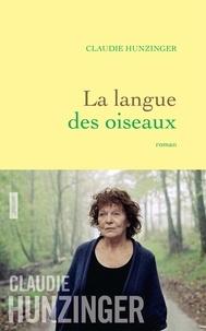 Claudie Hunzinger - La langue des oiseaux - roman.