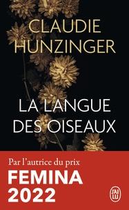 Claudie Hunzinger - La langue des oiseaux.