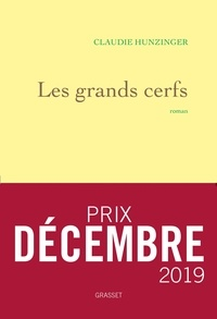 Claudie Hunzinger - Les grands cerfs - roman.