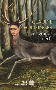Claudie Hunzinger - Les grands cerfs.