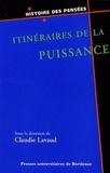 Claudie Lavaud - Itinéraires de la puissance.
