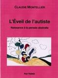 Claudie Montellier - L'éveil de l'autiste : naissance à la pensée abstraite.