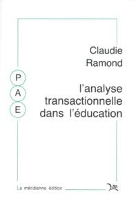 Claudie Ramond - L'Analyse transactionnelle dans l'éducation et la formation.