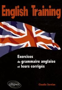 Claudie Servian - English training - Exercices de grammaire anglaise et leurs corrigés.