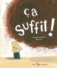 Claudie Stanké et  Barroux - Ca suffit !.