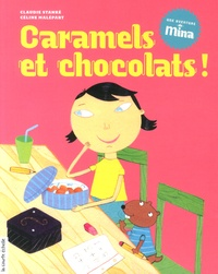 Claudie Stanké et Céline Malépart - Caramels et chocolats !.