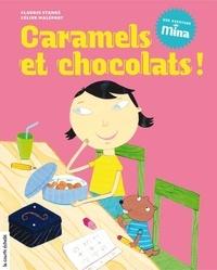 Claudie Stanké et Céline Malépart - Une aventure de Mina  : Caramels et chocolats !.