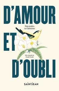 Claudie Stanké - D'amour et d'oubli.