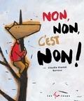 Claudie Stanké et  Barroux - Petit Loup  : Non, non, c'est non !.