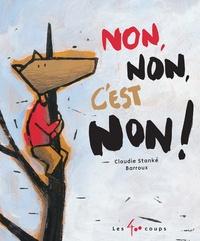 Claudie Stanké et  Barroux - Non, non, c'est non !.