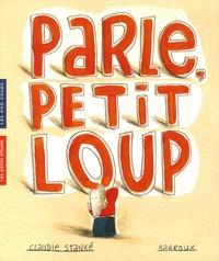 Claudie Stanké - Parle, Petit Loup.