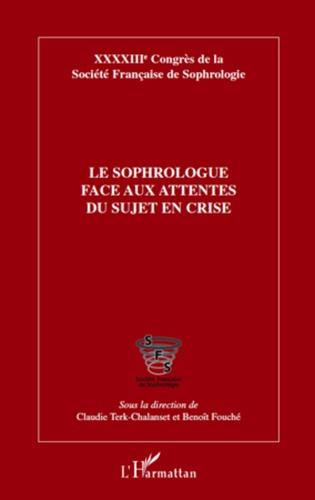 Claudie Terk-Chalanset et Benoît Fouché - Le sophrologue face aux attentes du sujet en crise.
