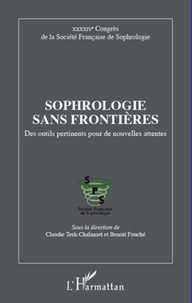 Claudie Terk-Chalanset et Benoît Fouché - Sophrologie sans frontières - Des outils pertinents pour de nouvelles attentes.