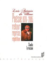 Luis Antonio de Villena - Poésie 1970-2005 - Retour, reprise, répétition.pdf