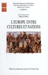 Daniel Fabre et Claudie Voisenat - L'Europe entre cultures et nations - Colloque de Tours, décembre 1993.