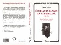 Claudie Weill - Étudiants russes en Allemagne, 1900-1914 - Quand la Russie frappait aux portes de l'Europe.
