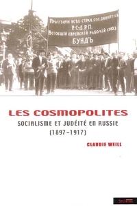 Claudie Weill - Les cosmopolites - Socialisme et judéité en Russie (1897-1917).