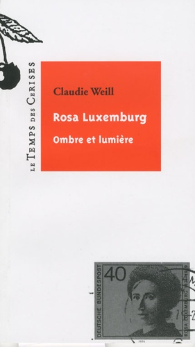 Claudie Weill - Rosa Luxembourg, ombre et lumière.