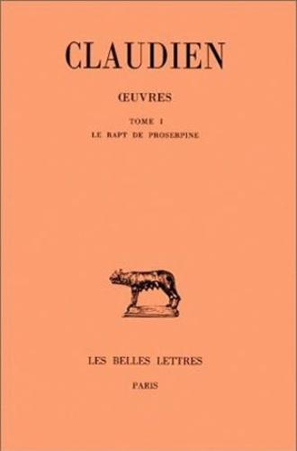Claudien - Oeuvres - Tome 1, Le rapt de Proserpine.