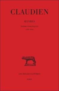 Claudien - Oeuvres - Tome 3, Poèmes politiques (399-404).