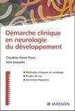 Claudine Amiel-Tison et Julie Gosselin - Démarche clinique en neurologie du développement.