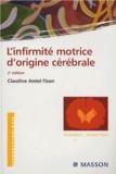 Claudine Amiel-Tison - L'infirmité motrice d'origine cérébrale.